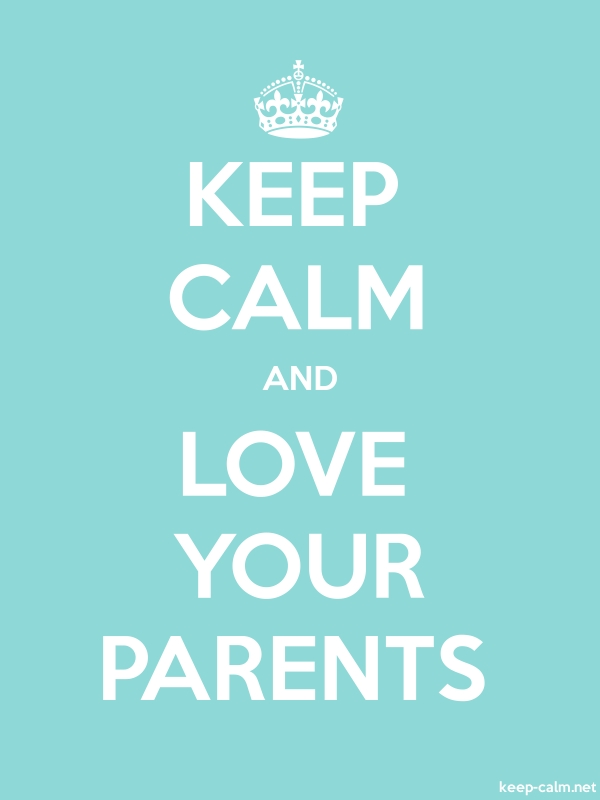 KEEP CALM AND LOVE YOUR PARENTS - white/lightblue - Default (600x800)
