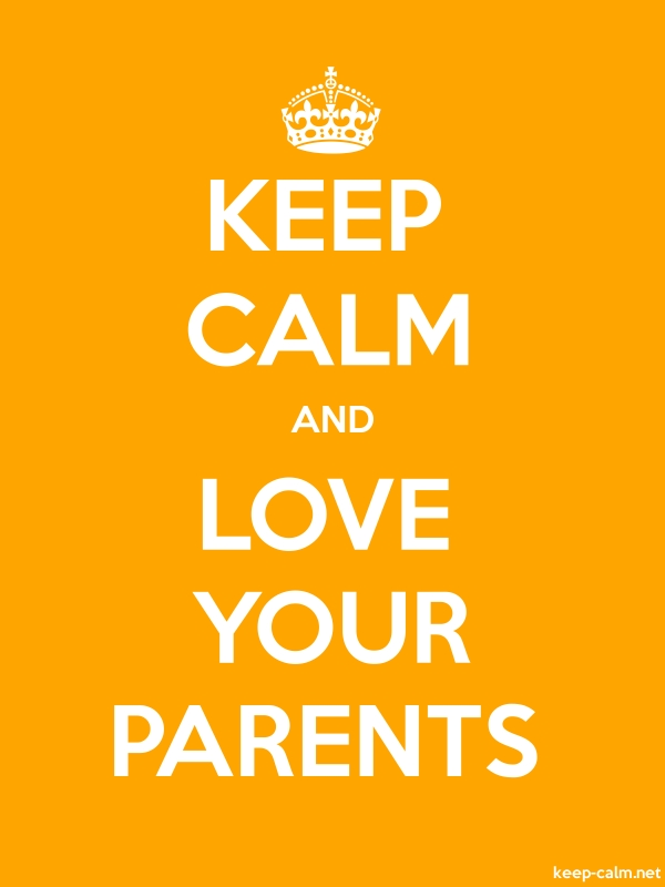 KEEP CALM AND LOVE YOUR PARENTS - white/orange - Default (600x800)
