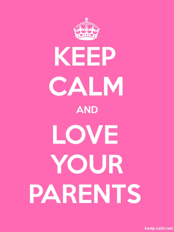 KEEP CALM AND LOVE YOUR PARENTS - white/pink - Default (600x800)