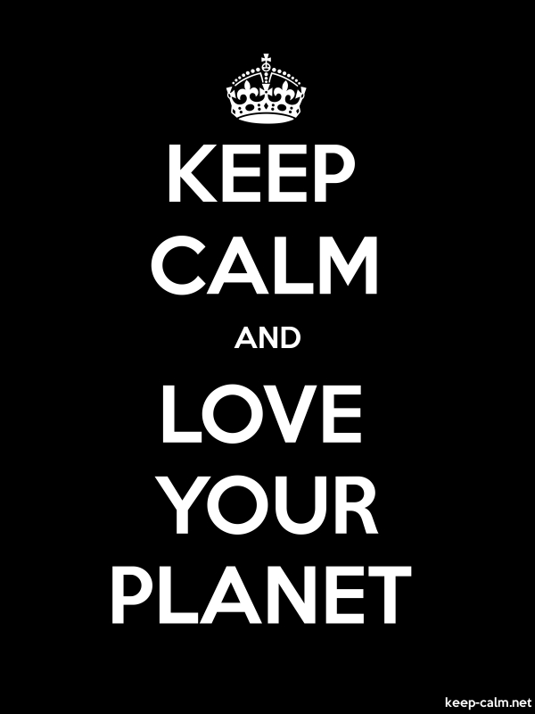KEEP CALM AND LOVE YOUR PLANET - white/black - Default (600x800)