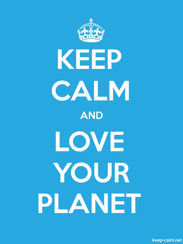 KEEP CALM AND LOVE YOUR PLANET - white/blue - Default (600x800)