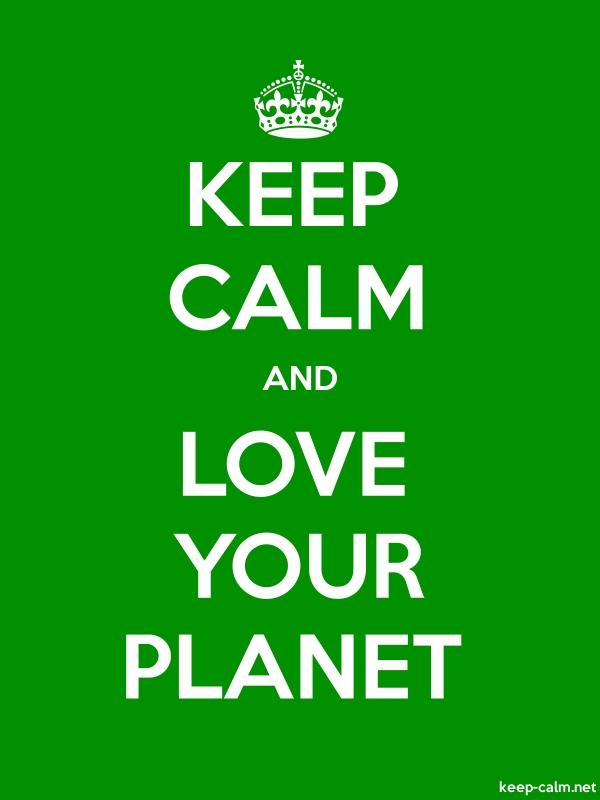 KEEP CALM AND LOVE YOUR PLANET - white/green - Default (600x800)