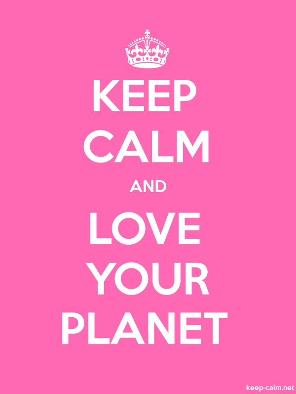 KEEP CALM AND LOVE YOUR PLANET - white/pink - Default (600x800)