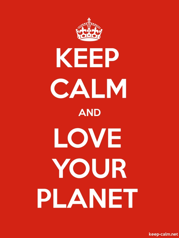 KEEP CALM AND LOVE YOUR PLANET - white/red - Default (600x800)