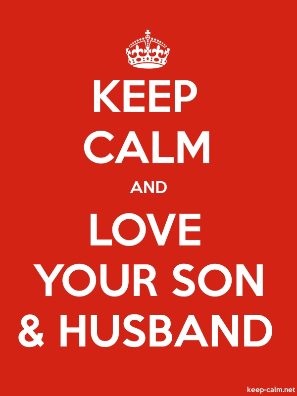 KEEP CALM AND LOVE YOUR SON & HUSBAND - white/red - Default (600x800)