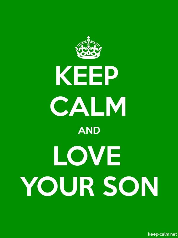 KEEP CALM AND LOVE YOUR SON - white/green - Default (600x800)
