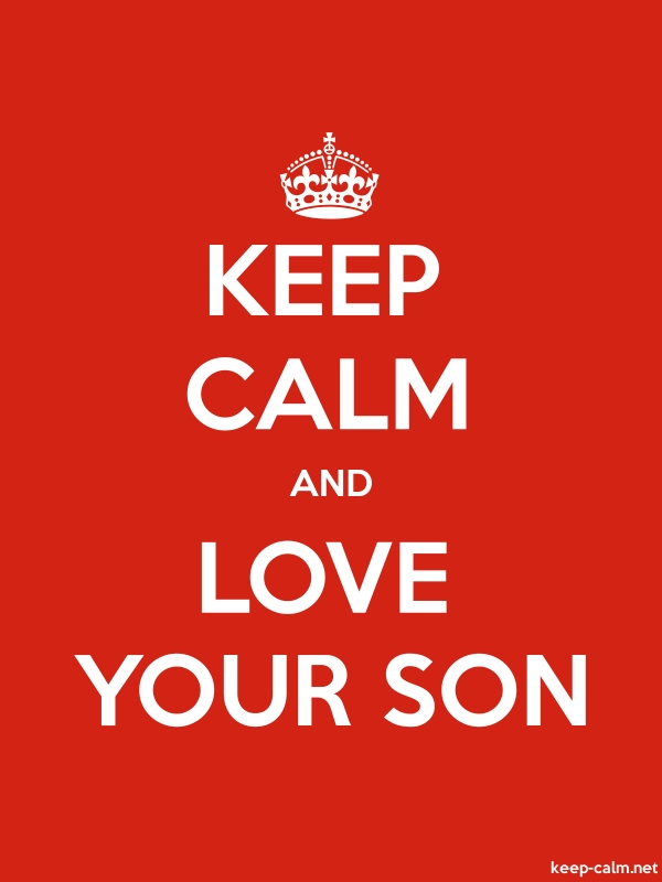 KEEP CALM AND LOVE YOUR SON - white/red - Default (600x800)