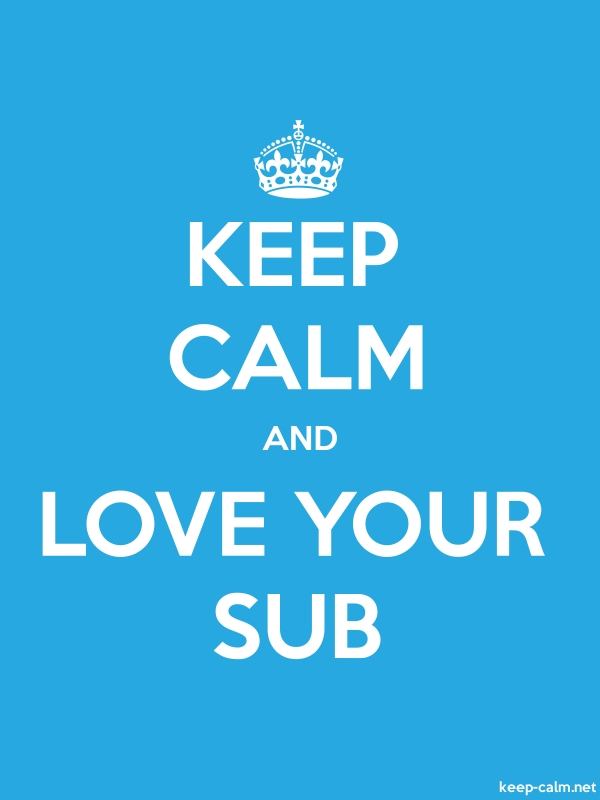 KEEP CALM AND LOVE YOUR SUB - white/blue - Default (600x800)