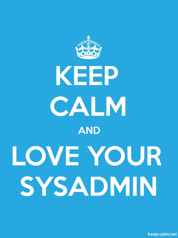KEEP CALM AND LOVE YOUR SYSADMIN - white/blue - Default (600x800)