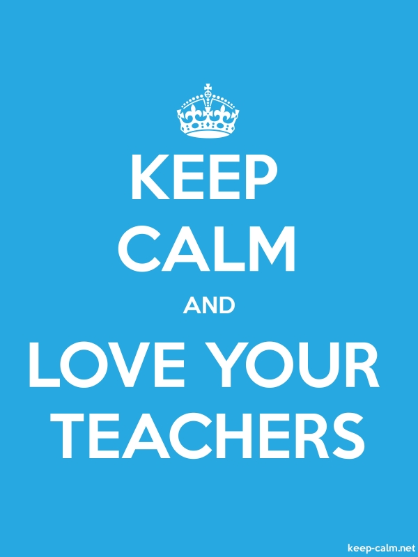 KEEP CALM AND LOVE YOUR TEACHERS - white/blue - Default (600x800)