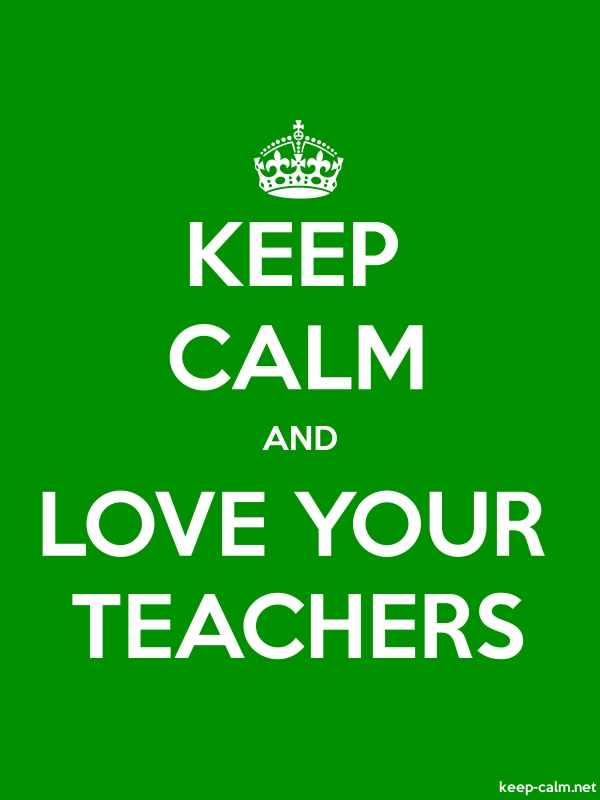 KEEP CALM AND LOVE YOUR TEACHERS - white/green - Default (600x800)