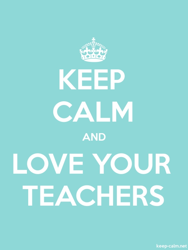 KEEP CALM AND LOVE YOUR TEACHERS - white/lightblue - Default (600x800)