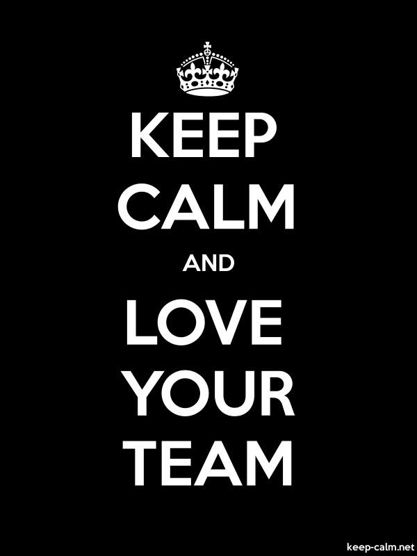 KEEP CALM AND LOVE YOUR TEAM - white/black - Default (600x800)