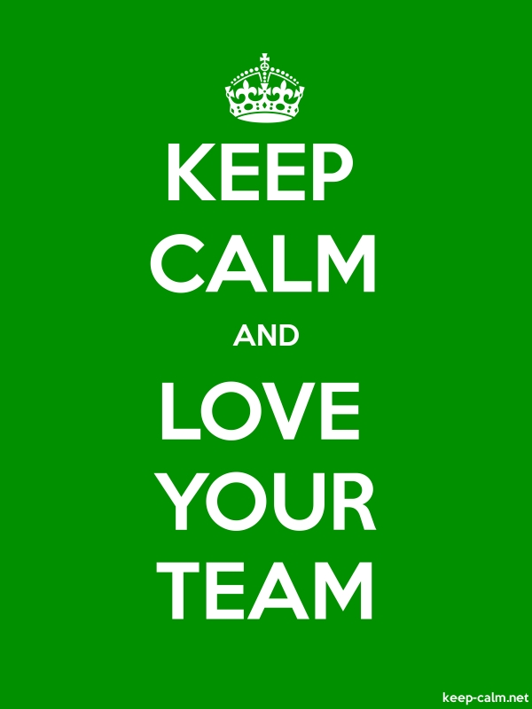 KEEP CALM AND LOVE YOUR TEAM - white/green - Default (600x800)