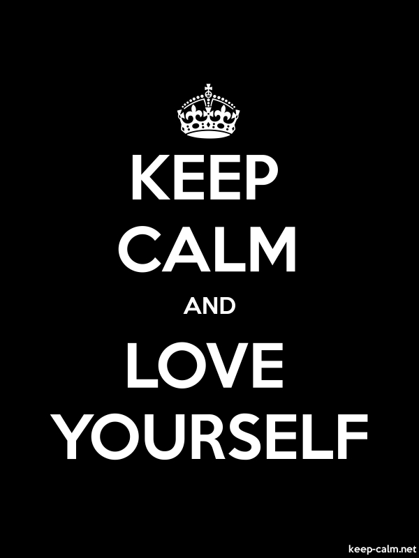 KEEP CALM AND LOVE YOURSELF - white/black - Default (600x800)