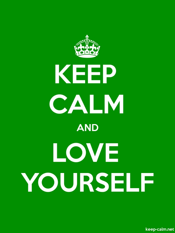 KEEP CALM AND LOVE YOURSELF - white/green - Default (600x800)