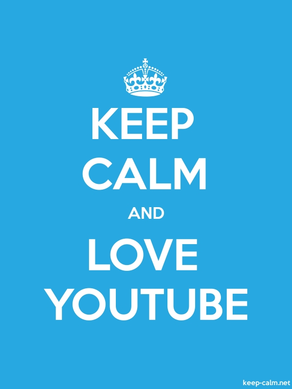 KEEP CALM AND LOVE YOUTUBE - white/blue - Default (600x800)
