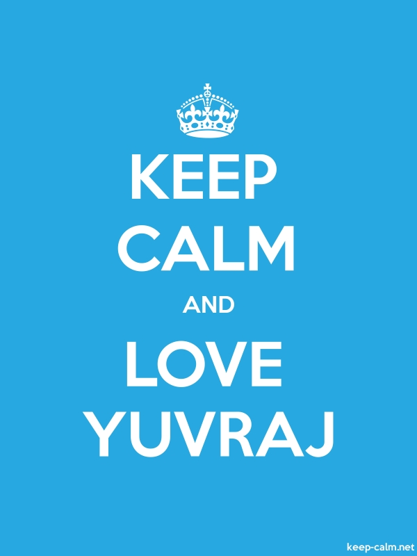 KEEP CALM AND LOVE YUVRAJ - white/blue - Default (600x800)