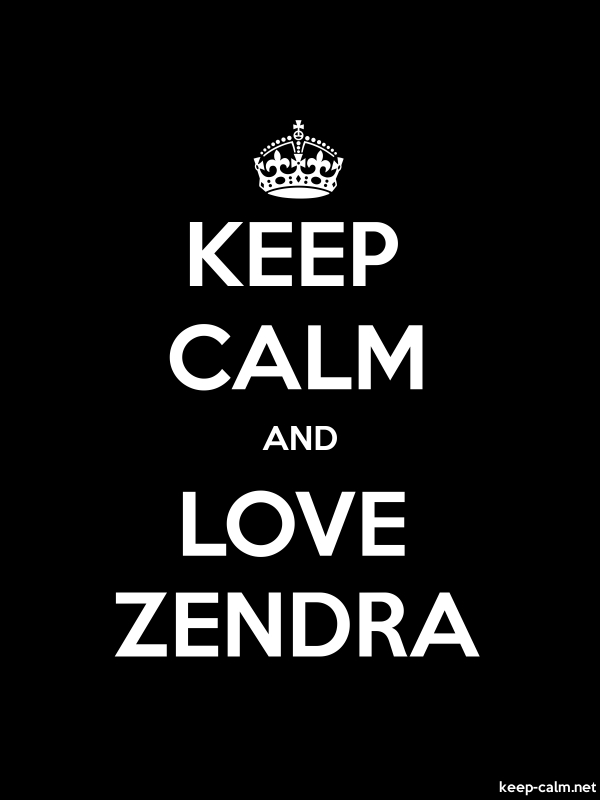 KEEP CALM AND LOVE ZENDRA - white/black - Default (600x800)