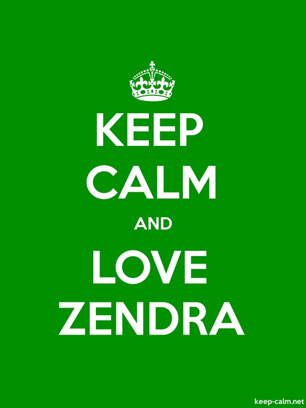 KEEP CALM AND LOVE ZENDRA - white/green - Default (600x800)