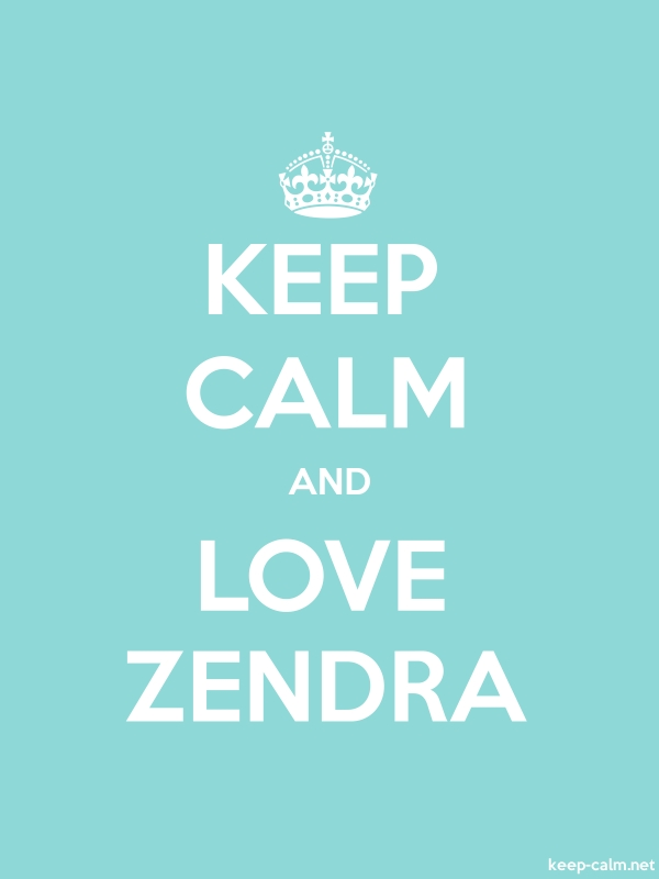 KEEP CALM AND LOVE ZENDRA - white/lightblue - Default (600x800)