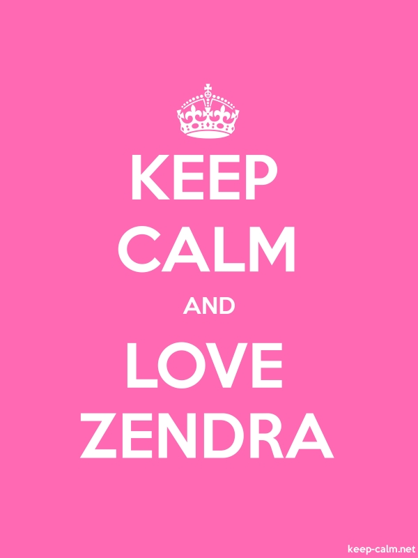 KEEP CALM AND LOVE ZENDRA - white/pink - Default (600x800)