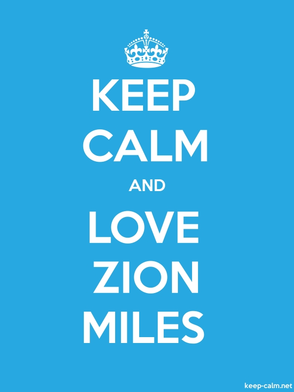 KEEP CALM AND LOVE ZION MILES - white/blue - Default (600x800)