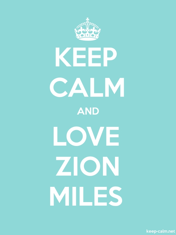 KEEP CALM AND LOVE ZION MILES - white/lightblue - Default (600x800)
