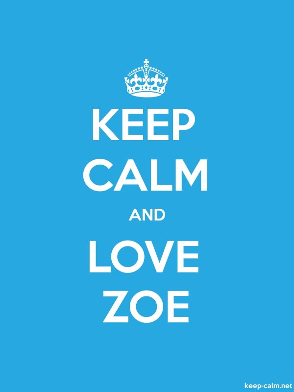 KEEP CALM AND LOVE ZOE - white/blue - Default (600x800)