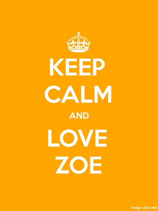 KEEP CALM AND LOVE ZOE - white/orange - Default (600x800)