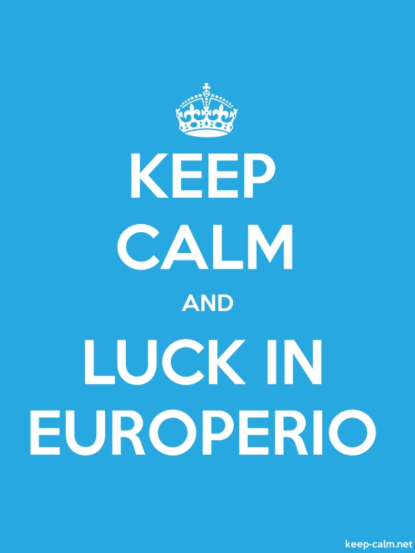 KEEP CALM AND LUCK IN EUROPERIO - white/blue - Default (600x800)