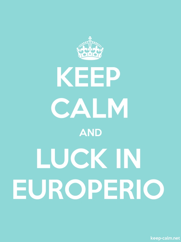 KEEP CALM AND LUCK IN EUROPERIO - white/lightblue - Default (600x800)