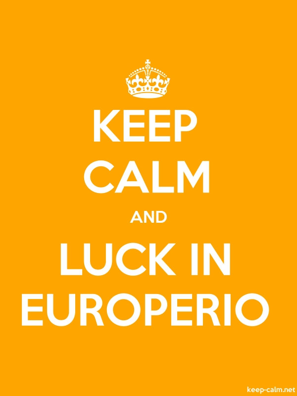 KEEP CALM AND LUCK IN EUROPERIO - white/orange - Default (600x800)