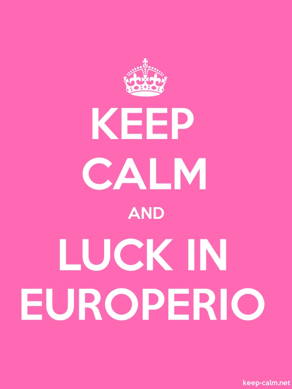 KEEP CALM AND LUCK IN EUROPERIO - white/pink - Default (600x800)