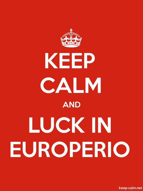 KEEP CALM AND LUCK IN EUROPERIO - white/red - Default (600x800)
