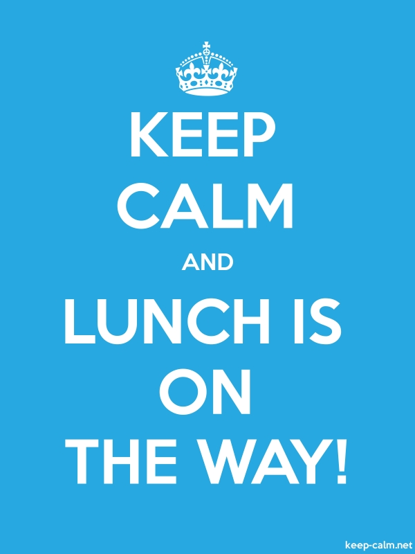 KEEP CALM AND LUNCH IS ON THE WAY! - white/blue - Default (600x800)