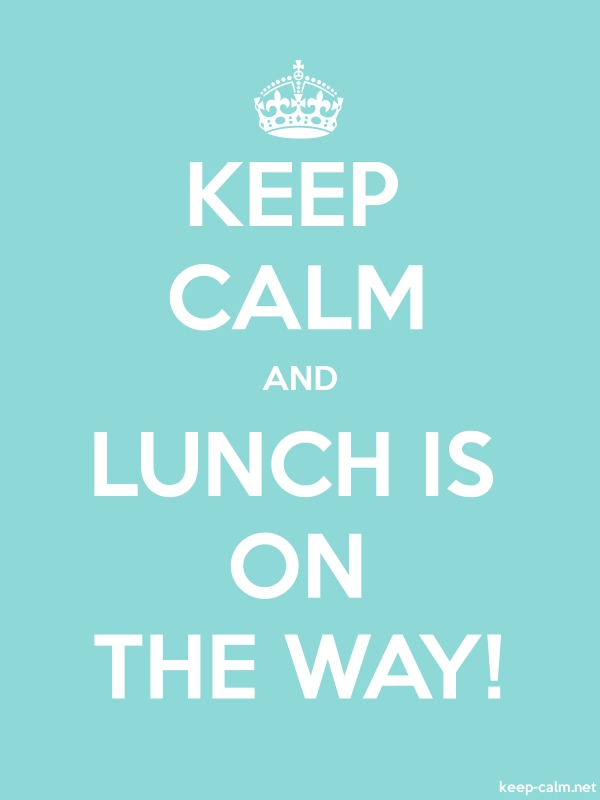 KEEP CALM AND LUNCH IS ON THE WAY! - white/lightblue - Default (600x800)