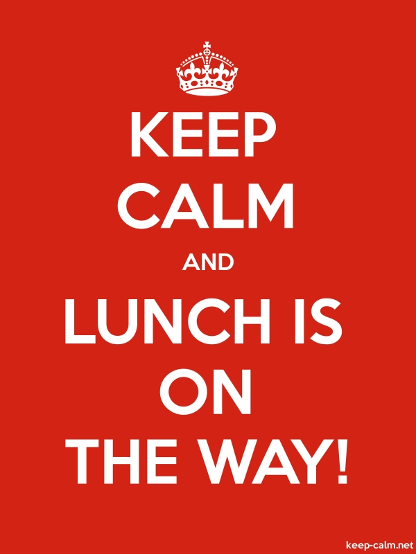 KEEP CALM AND LUNCH IS ON THE WAY! - white/red - Default (600x800)