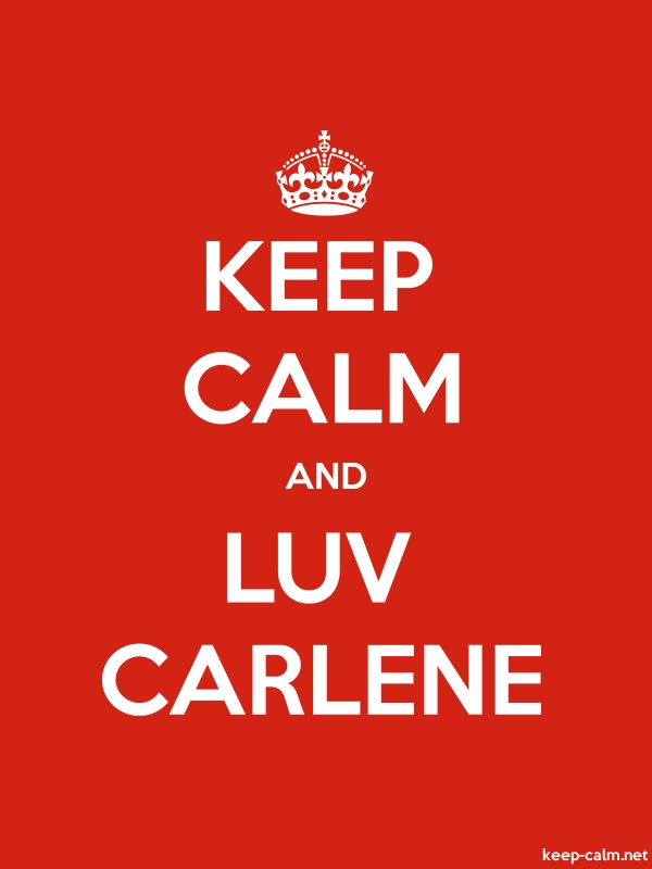 KEEP CALM AND LUV CARLENE - white/red - Default (600x800)