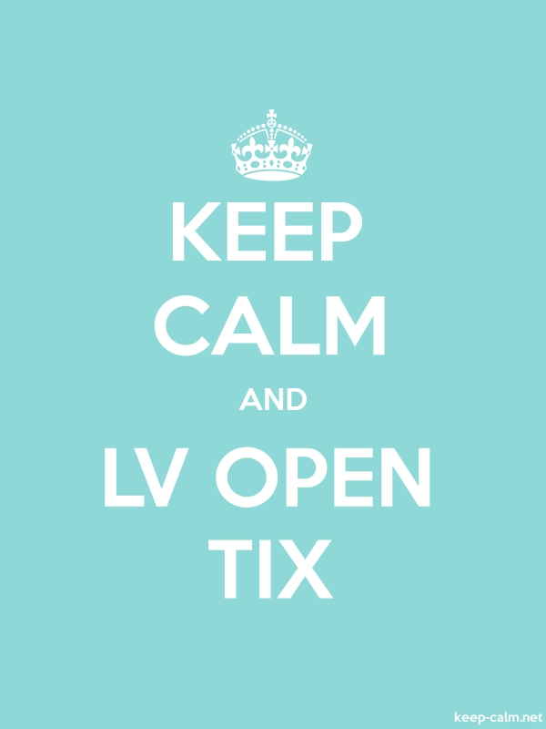 KEEP CALM AND LV OPEN TIX - white/lightblue - Default (600x800)