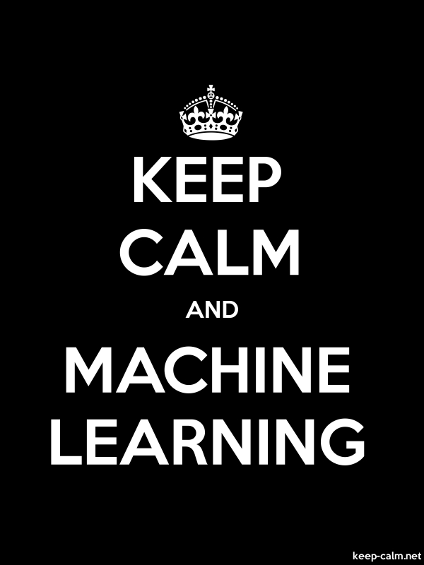 KEEP CALM AND MACHINE LEARNING - white/black - Default (600x800)