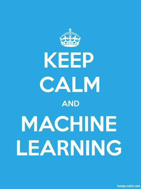KEEP CALM AND MACHINE LEARNING - white/blue - Default (600x800)