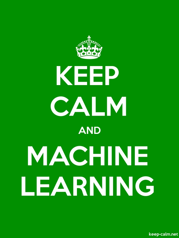 KEEP CALM AND MACHINE LEARNING - white/green - Default (600x800)
