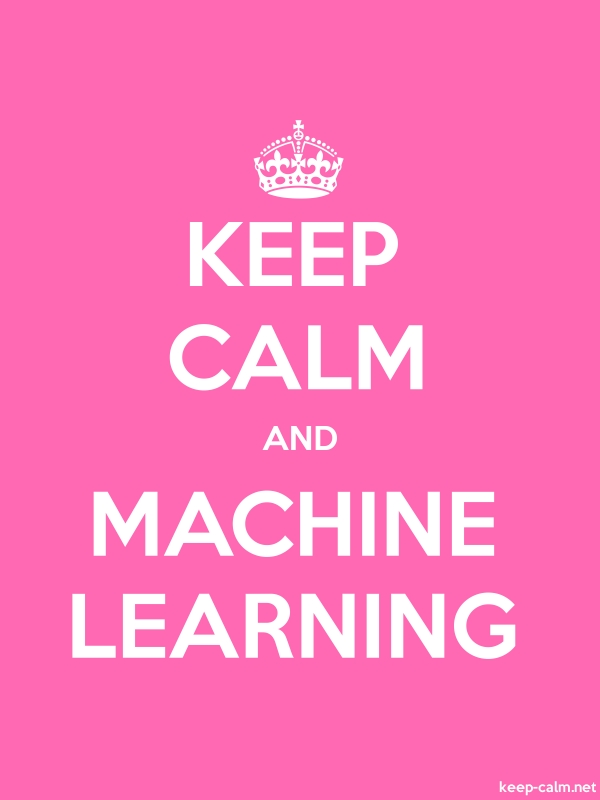 KEEP CALM AND MACHINE LEARNING - white/pink - Default (600x800)