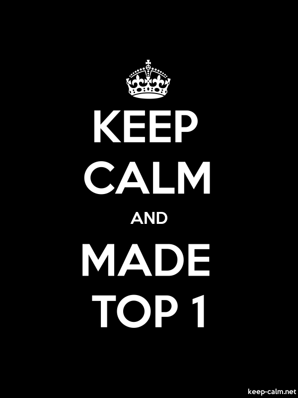 KEEP CALM AND MADE TOP 1 - white/black - Default (600x800)