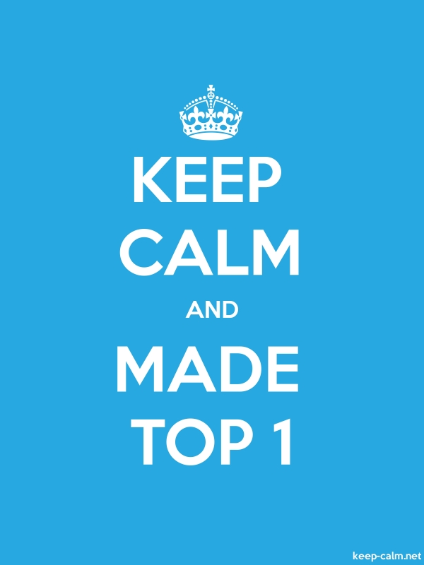 KEEP CALM AND MADE TOP 1 - white/blue - Default (600x800)