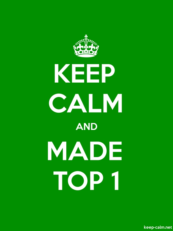 KEEP CALM AND MADE TOP 1 - white/green - Default (600x800)