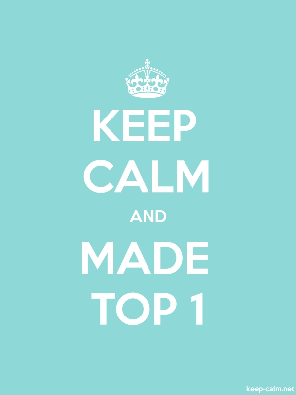 KEEP CALM AND MADE TOP 1 - white/lightblue - Default (600x800)