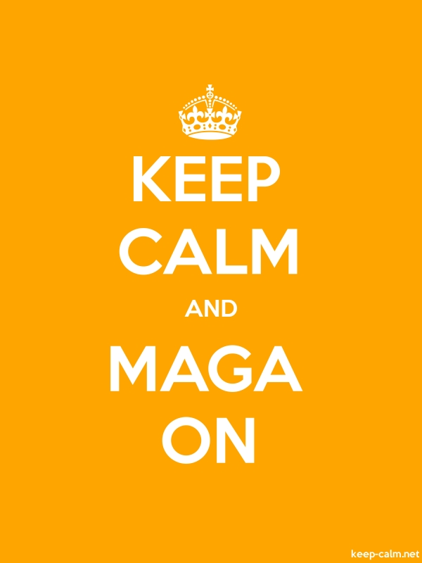 KEEP CALM AND MAGA ON - white/orange - Default (600x800)
