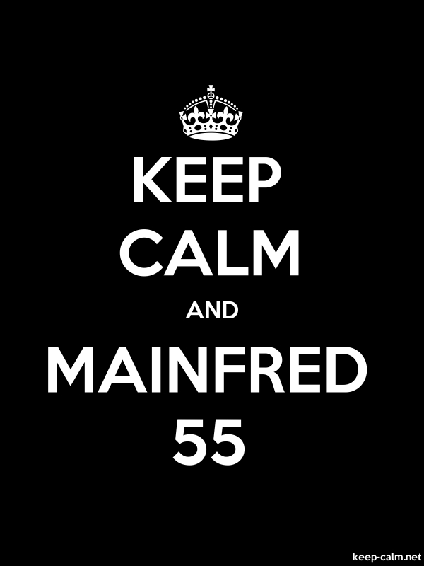 KEEP CALM AND MAINFRED 55 - white/black - Default (600x800)